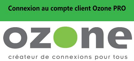 Connexion à mon espace client ozone pro